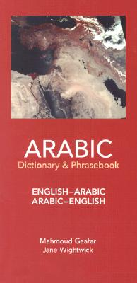English-Arabic Arabic-English Dictionary & Phrasebook By Wightwick, Jane/ Gaafar, Mahmoud